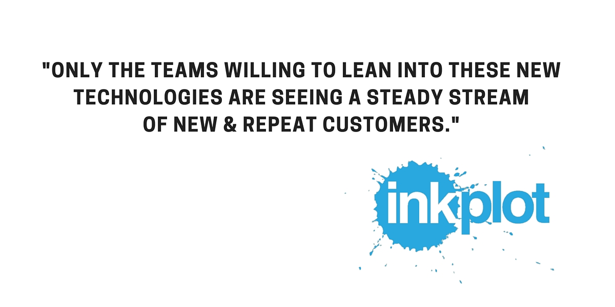 ONLY THE TEAMS WILLING TO LEAN INTO THESE NEW TECHNOLOGIEARE SEEING A STEADY STREAM OF NEW & REPEAT CUSTOMERS-3
